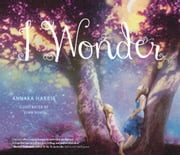I Wonder ebook by Annaka Harris,John Rowe