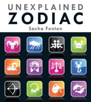 Unexplained Zodiac - The Inside Story to Your Sign ebook by Sasha Fenton