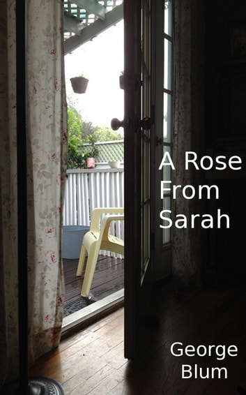 A Rose From Sarah ebook by George Blum