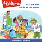 Tex and Indi: Fun for All Four Seasons audiobook by Highlights for Children, Highlights for Children