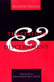 Temptation and Discernment ebook by Segundo Galilea,Stephen-Joseph Ross, O.C.D.