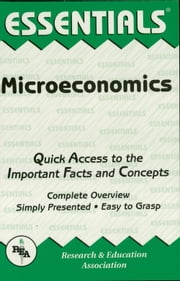 Microeconomics Essentials ebook by The Editors of REA