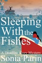Sleeping With the Fishes ebook by Sonia Parin