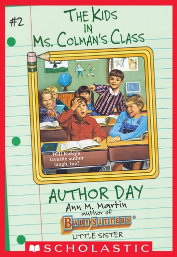 Author Day (The Kids in Ms. Colman's Class #2) ebook by Ann M. Martin