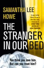 The Stranger in Our Bed ebook by