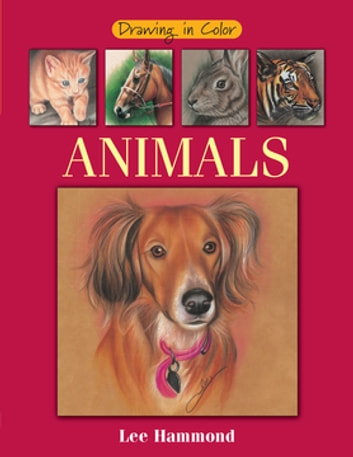 Drawing in color animals ebook by lee hammond 9781600615016 drawing in color animals ebook by lee hammond fandeluxe Image collections