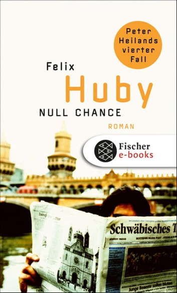 Null Chance - Peter Heilands vierter Fall eBook by Felix Huby