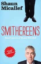 Smithereens ebook by Shaun Micallef