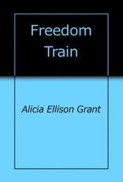 Freedom Train ebook by Alicia Grant