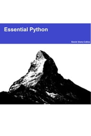 Essential Python ebook by Kevin Vans-Colina