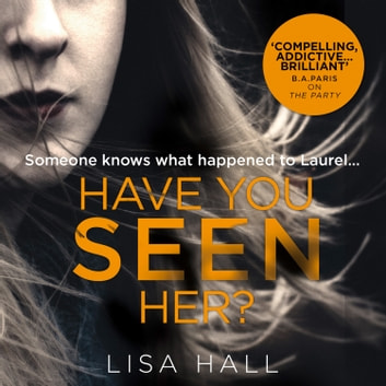 Have You Seen Her audiobook by Lisa Hall