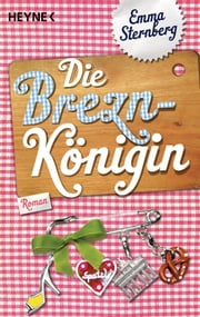 Die Breznkönigin - Roman ebook by Emma Sternberg