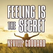 Feeling is the Secret audiobook by Neville Goddard