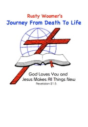 Rusty Woomer's Journey From Death to Life ebook by Patricia Bridewell