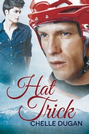 Hat Trick ebook by Chelle Dugan