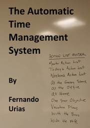 The Automatic Time Management System ebook by Fernando Urias