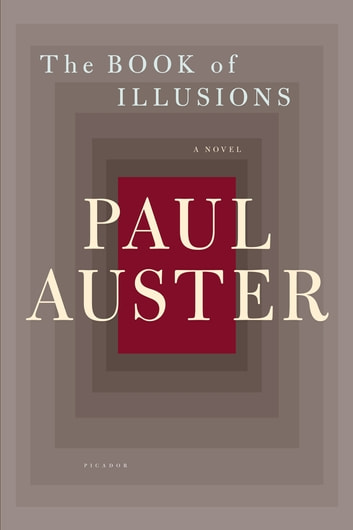 The Book of Illusions - A Novel eBook by Paul Auster