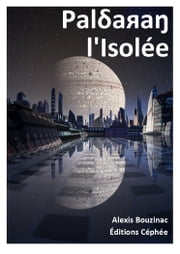 Paldaran l'Isolée eBook by Alexis BOUZINAC
