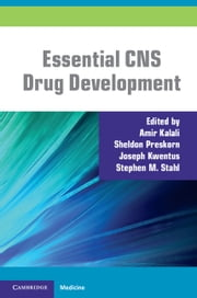 Essential CNS Drug Development ebook by Amir Kalali,Sheldon Preskorn,Joseph Kwentus,Stephen M. Stahl