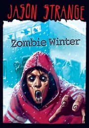 Zombie Winter ebook by Jason Strange,Phil Parks