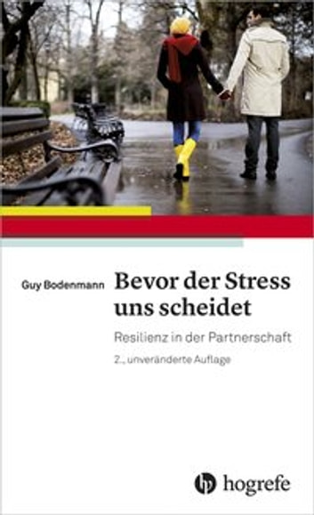 Bevor der Stress uns scheidet - Resilienz in der Partnerschaft ebook by Guy Bodenmann