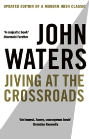 Jiving At The Crossroads (New Edition) ebook by John Waters