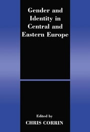 Gender and Identity in Central and Eastern Europe ebook by Chri Corrin
