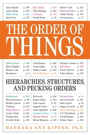 The Order of Things - Hierarchies, Structures, and Pecking Orders ebook by Barbara Ann Kipfer