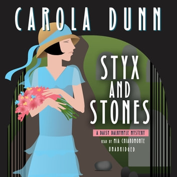 Styx and Stones - A Daisy Dalrymple Mystery audiobook by Carola Dunn