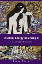 Essential Energy Balancing II ebook by Diane Stein