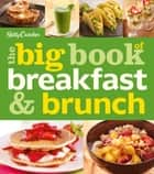 Betty Crocker The Big Book of Breakfast and Brunch ebook by Betty Crocker
