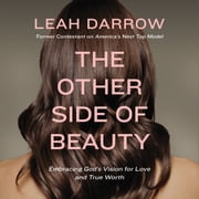The Other Side of Beauty - Embracing God's Vision for Love and True Worth audiobook by Leah Darrow