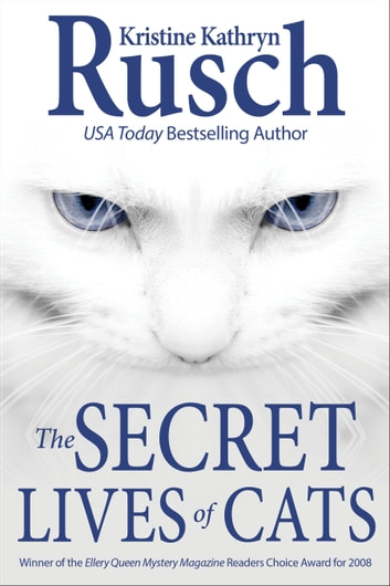 The Secret Lives of Cats ebook by Kristine Kathryn Rusch