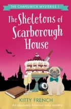 The Skeletons of Scarborough House - An absolutely hilarious cozy mystery ebook by