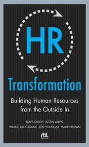 HR Transformation: Building Human Resources From the Outside In ebook by Dave Ulrich,Wayne Brockbank,Jon Younger,Mark Nyman,Justin Allen