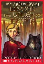 The Land of Elyon #2: Beyond the Valley of Thorns ebook by Patrick Carman