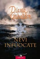 Outlander. Nevi infuocate - Outlander #10 eBook by Diana Gabaldon