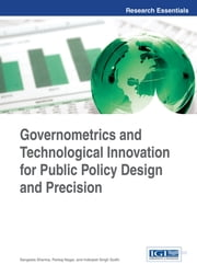 Governometrics and Technological Innovation for Public Policy Design and Precision ebook by Sangeeta Sharma,Pankaj Nagar,Inderjeet Singh Sodhi