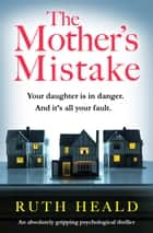 The Mother's Mistake - A totally gripping psychological thriller ebook by