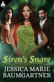 Siren's Snare ebook by Jessica Marie Baumgartner