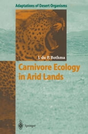 Carnivore Ecology in Arid Lands ebook by Jacobus du P. Bothma