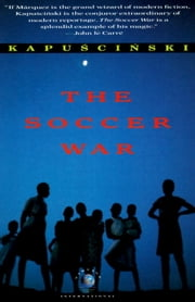 The Soccer War ebook by Ryszard Kapuscinski