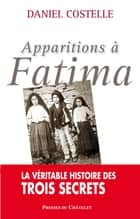 Apparitions à Fatima ebook by Daniel Costelle
