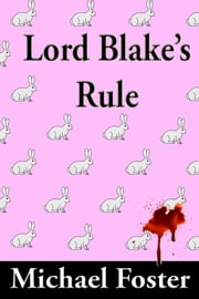 Lord Blake's Rule ebook by Michael Foster