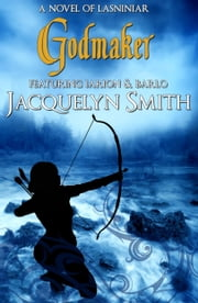 Godmaker (The World of Lasniniar Book 4) ebook by Jacquelyn Smith