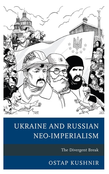 Ukraine and russian neo imperialism ebook by ostap kushnir ukraine and russian neo imperialism the divergent break ebook by ostap kushnir fandeluxe Gallery