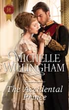 The Accidental Prince ebook by Michelle Willingham