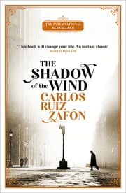 The Shadow Of The Wind - The Cemetery of Forgotten Books 1 電子書 by Carlos Ruiz Zafón