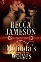 Melinda's Wolves ebook by Becca Jameson