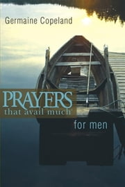 Prayers That Avail Much Men P.E. ebook by Germaine Copeland